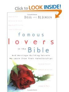 Famous Lovers in the Bible And Marriage Building Secrets We Learn
