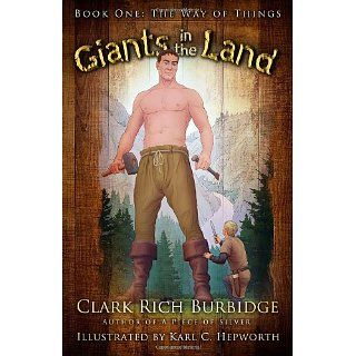 Giants in the Land: Book One: The Way of Things: Clark Rich Burbidge