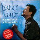 Nacimiento Y Recuerdos: Frankie Ruiz: Music