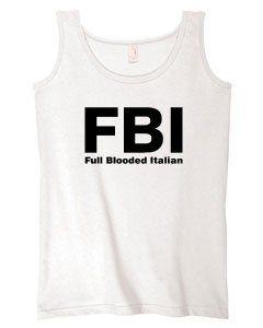 FBI   Full Blooded Italian on Womens Tank Top Cotton (in