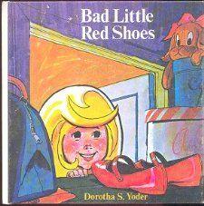 Bad little red shoes: Dorotha S Yoder: Books