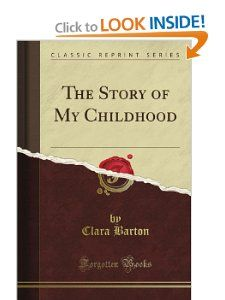 The Story of My Childhood (Classic Reprint) Clara Barton