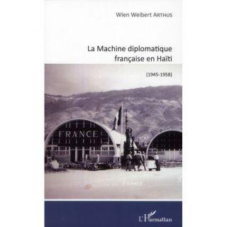 La machine diplomatique française en Haïti (194  Achat / Vente