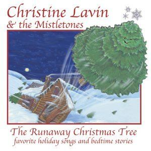 Runaway Christmas Tree Christine Lavin & the Mistletones