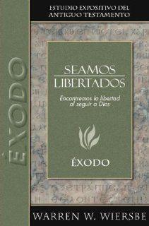 Seamos libertados Exodo (Estudio Expositivo del A.T.) (Spanish