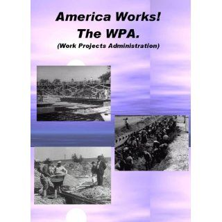 America Works. The WPA (Work Projects) Movies & TV