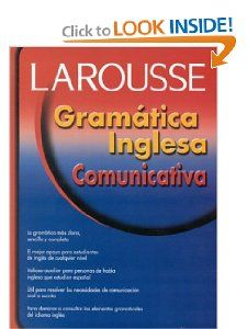 Gramatica Inglesa Comunicativa (Spanish Edition) Editors of Larousse