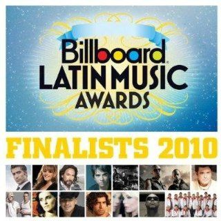 Billboard Latin Music Awards Finalists 2010 Various