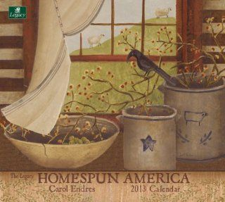 Legacy 2013 Wall Calendar, Homespun America by Carol