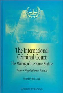 The International Criminal Court   The Making of the Rome Statute