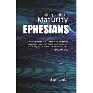 Ephesians: Our Blueprint for Maturity: Bob Yandian: Kindle