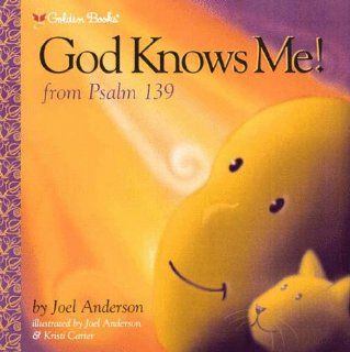God Knows Me (Psalm 139) (Golden Psalms Books) Joel Anderson