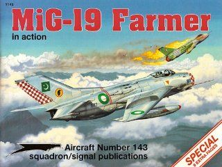 MiG 19 Farmer in Action   Aircraft No. 143 Hans Heiri Stapfer, Joe