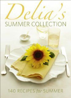 Delias Summer Collection: 140 Recipes for Summer: Delia Smith