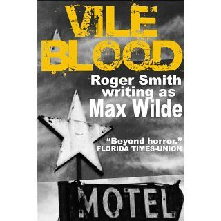 Vile Blood: Max Wilde: Kindle Store