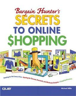 Bargain Hunters Secrets to Online Shopping Michael Miller