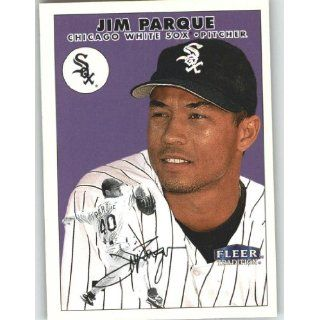 2000 Fleer Tradition #185 Jim Parque   Chicago White Sox