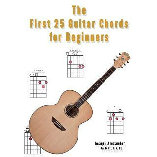The First 25 Guitar Chords for Beginners eBook: Joseph