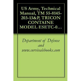 US Army, Technical Manual, TM 55 8145 203 13&P, TRICON CONTAINE MODEL