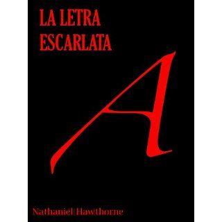 La Letra Escarlata (Spanish Edition) Nathaniel Hawthorne