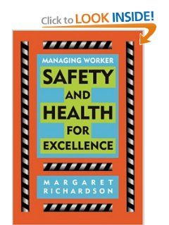 Managing Worker Safety and Health for Excellence (Occupational Health