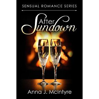 After Sundown (Sensual Romance Series): Anna J. McIntyre, Elizabeth