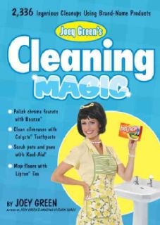 Joey Greens Cleaning Magic 2,336 Ingenious Cleanups Using Brand Name