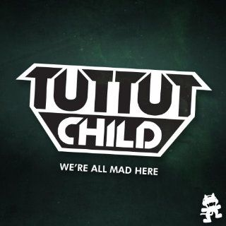 Were All Mad Here EP: Tut Tut Child: MP3 Downloads