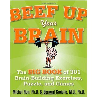 Beef Up Your Brain The Big Book of 301 Brain Building