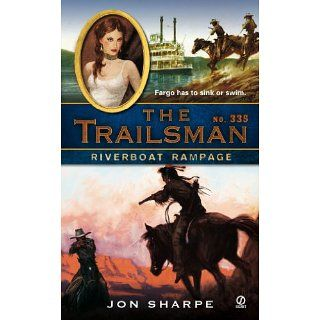 The Trailsman #335 Riverboat Rampage eBook Jon Sharpe