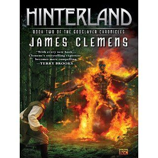 Hinterland Book Two of the Godslayer Chronicles eBook James Clemens