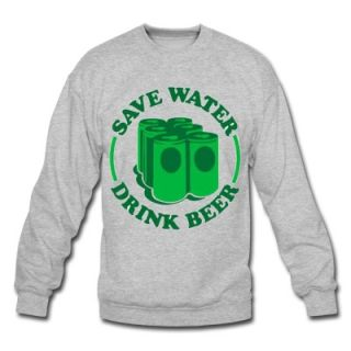 Save water. Drink beer. Sweatshirt 11801162